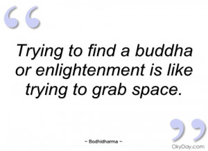 trying to find a buddha or enlightenment