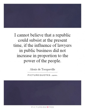 ... increase in proportion to the power of the people. Picture Quote #1