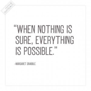 Everything is possible quote