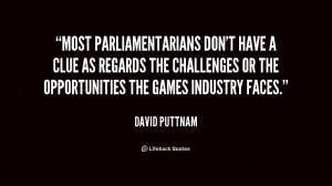 ... clue as regards the challenges or the opportunities the games industry
