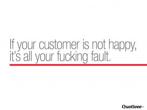 customer is not happy mar 22 2013 business quote wallpapers