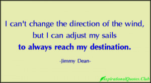 ... , wind, adjust sails, reach, destination, inspirational, Jimmy Dean