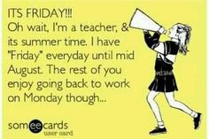 Quotes !!! Im a teacher!!! Vacations time!!