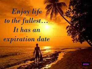Enjoy Quotes Life ~ Enjoy Life To The Fullest Inspirational Life ...