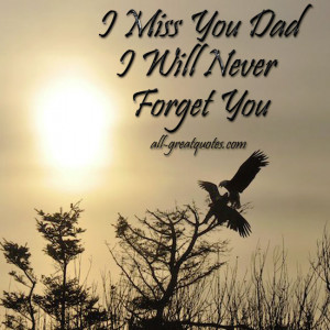 Miss You Dad … I Will Never Forget You – FREE TO SHARE – In ...