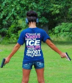 Sweet as Sugar Hard As Ice Cross Me Once I'll Shoot You Twice – Cute ...