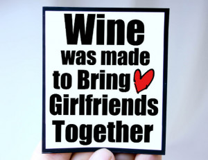 wine quote for girlfriends