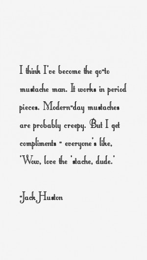 most famous Jack Huston quotes and sayings. He is a 32 year old ...