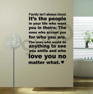 always blood the bond that links your true family is not one of blood ...