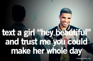 Drake, quotes, sayings, text a girl, positive