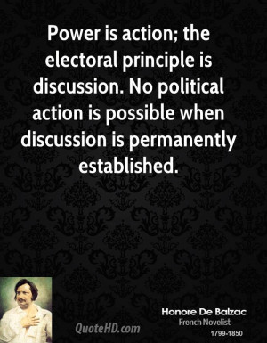 Power is action; the electoral principle is discussion. No political ...