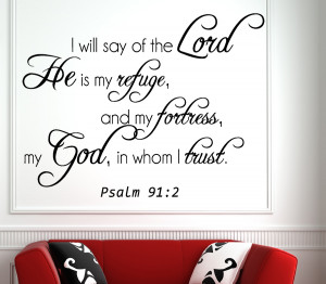 Psalm 91:2 I will say..Religious Wall Decals