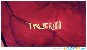 ... memorable quotes. Here is a trip down True Blood Quotes memory lane