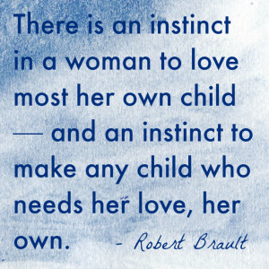 is an instinct in a woman to love most her own child—and an instinct ...
