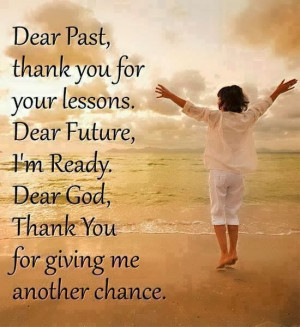 QUOTES BOUQUET: Dear GOD Thank You For Giving Me Another Chance