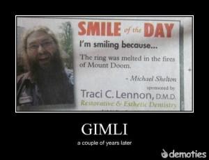Gimli Demotivational poster Gimli Demotivational poster