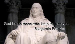 Benjamin franklin, quotes, sayings, god helps, wisdom