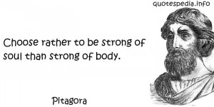 aphorisms - Quotes About Soul - Choose rather to be strong of soul ...