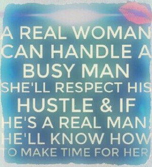 real woman respect his hustle make time for her