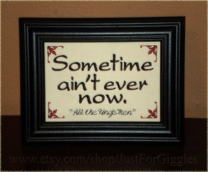 All the King's Men Quote Sometime ain't ever by JustForGiggles, $20.00 ...