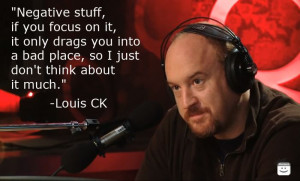 louis ck life is amazing | Negative Stuff 16 Wise Life Tips From Louis ...