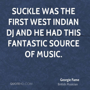 Suckle was the first West Indian DJ and he had this fantastic source ...