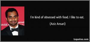 Aziz Ansari Quote