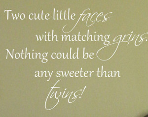 Twin Quotes Boy And Girl Baby twin saying quote wall