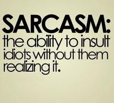 Sarcasm. It's a language all its own.