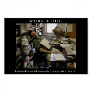 work ethic funny motivational spoof poster print by jesterbryanc work ...