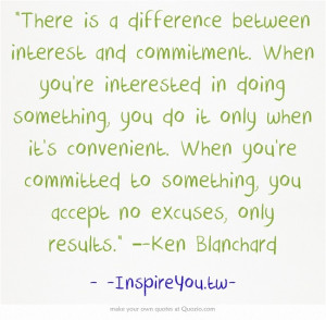 """... something, you accept no excuses, only results."""" –-Ken Blanchard"""