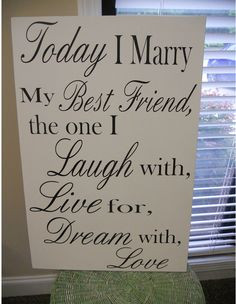 Wedding signs, Bride and Groom Today I Marry...What a sweet addition ...