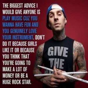 Travis Barker quote on playing music