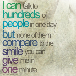 ... one day but none of them compare to the smile you can give me in one