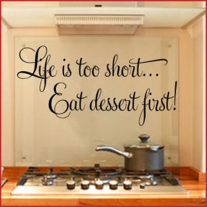 Life is Short Eat Dessert First ~ Wall sticker / decals