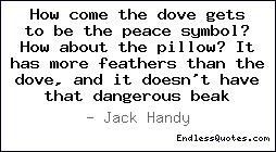How come the dove gets to be the peace symbol? How about the pillow ...