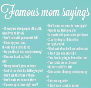 Famous Mom Sayings!Mothers, Sayings Quotes Etc, Famous Quotes Mom, Mom ...