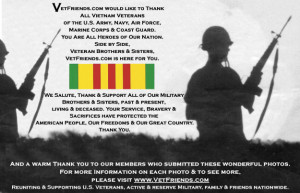 ... of our Vietnam Veterans, along with all our Veterans. We Salute You