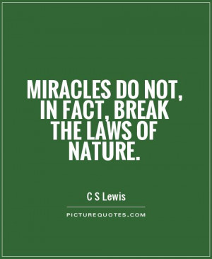 Lewis Quotes Nature Quotes Miracles Quotes Break Quotes