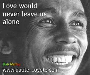 Bob-Marley-Quotes-about-Love.jpg