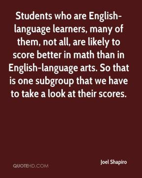 Students who are English-language learners, many of them, not all, are ...