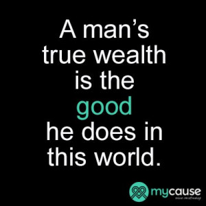 Quote - A man's true wealth