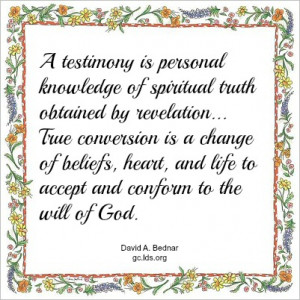 ... , and life to accept and conform to the will of God. -David A. Bednar