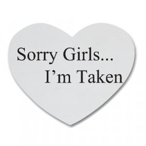 ... Sorry I'm Taken Tumblr , Sorry Boys I'm Taken , Sorry I'm Taken Quotes