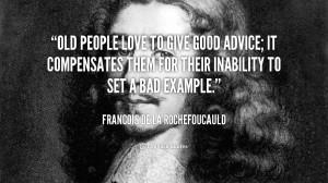 quote-Francois-de-La-Rochefoucauld-old-people-love-to-give-good-advice ...