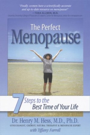 The Perfect Menopause: 7 Steps to the Best Time of Your Life