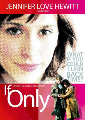 If Only (2004) - Youtube Movies - Sexy hot Jennifer Love Hewitt, Paul ...
