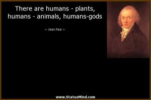 ... , humans - animals, humans-gods - Jean Paul Quotes - StatusMind.com