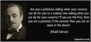 ... parasite; if the second, then you are an oasis in the desert. - Khalil