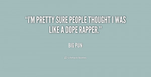 """pretty sure people thought I was like a dope rapper."""""""
